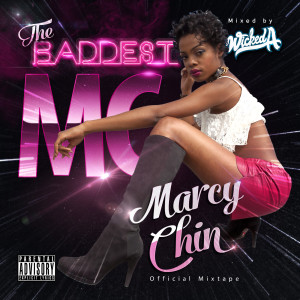 Mixtape_Marcy_Chin_DJ_Wicked_A_The_Baddest_MC